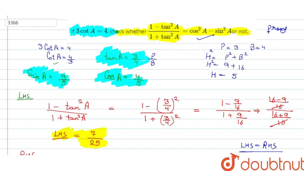 Solution for If 3cot A=4, check whether (1-tan^2A),(1+tan^2A