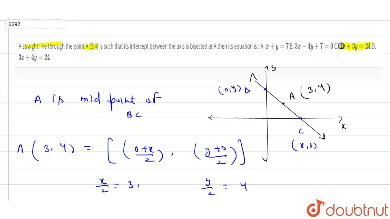 Solution for     A straight line through the point A (3,4) is s