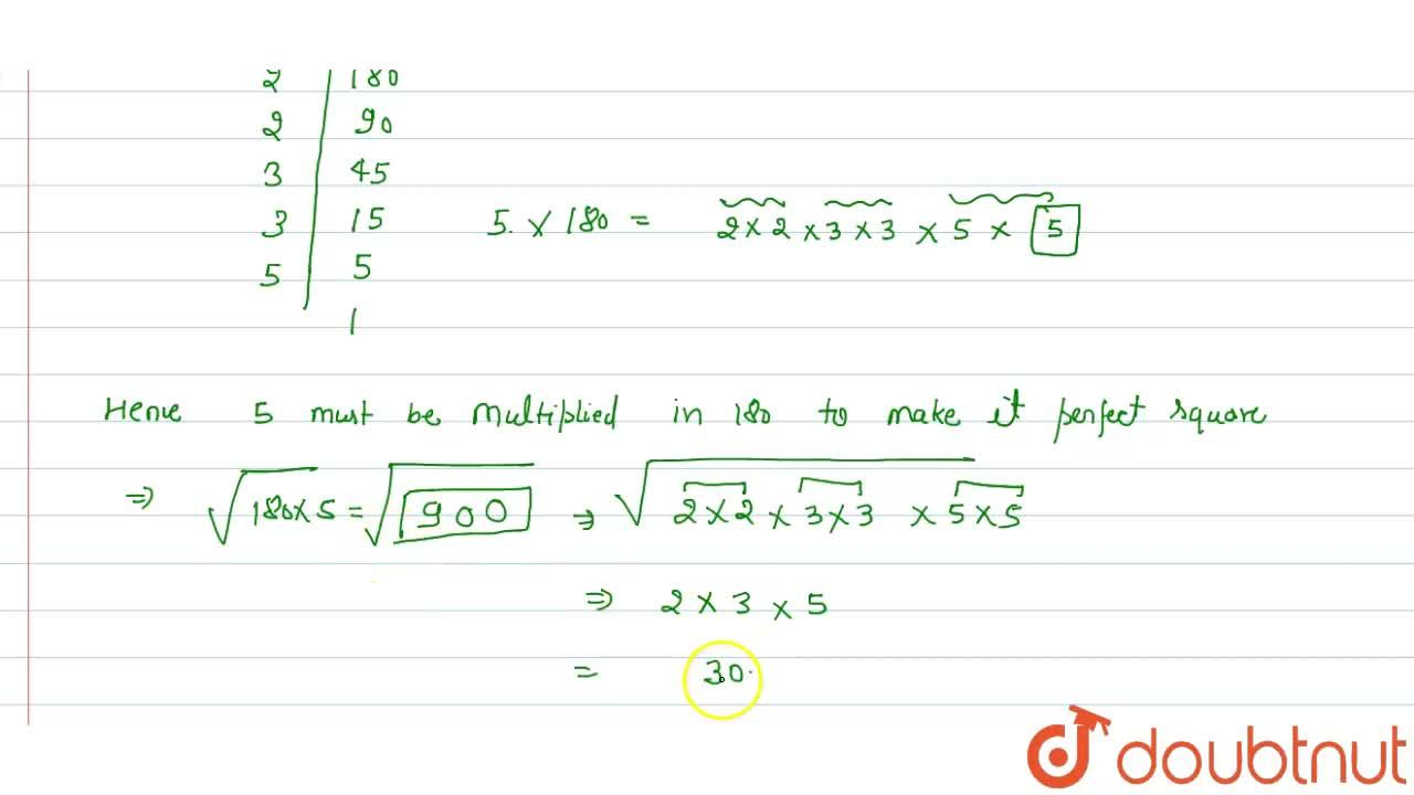 Solution for Find the smallest number by which 180 must be   m