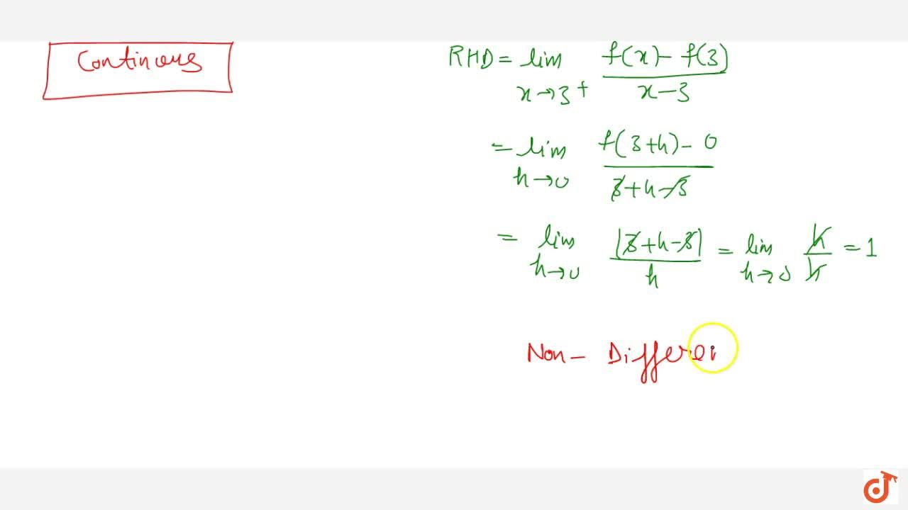 Solution for Show that f(x)=|x-3| is continuous but not   di
