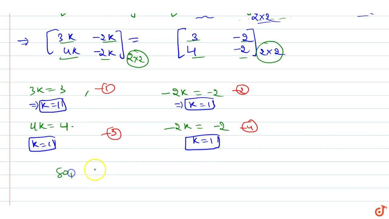 Solution for    If A=[(3,-2) ,(4,-2)] , find k such that