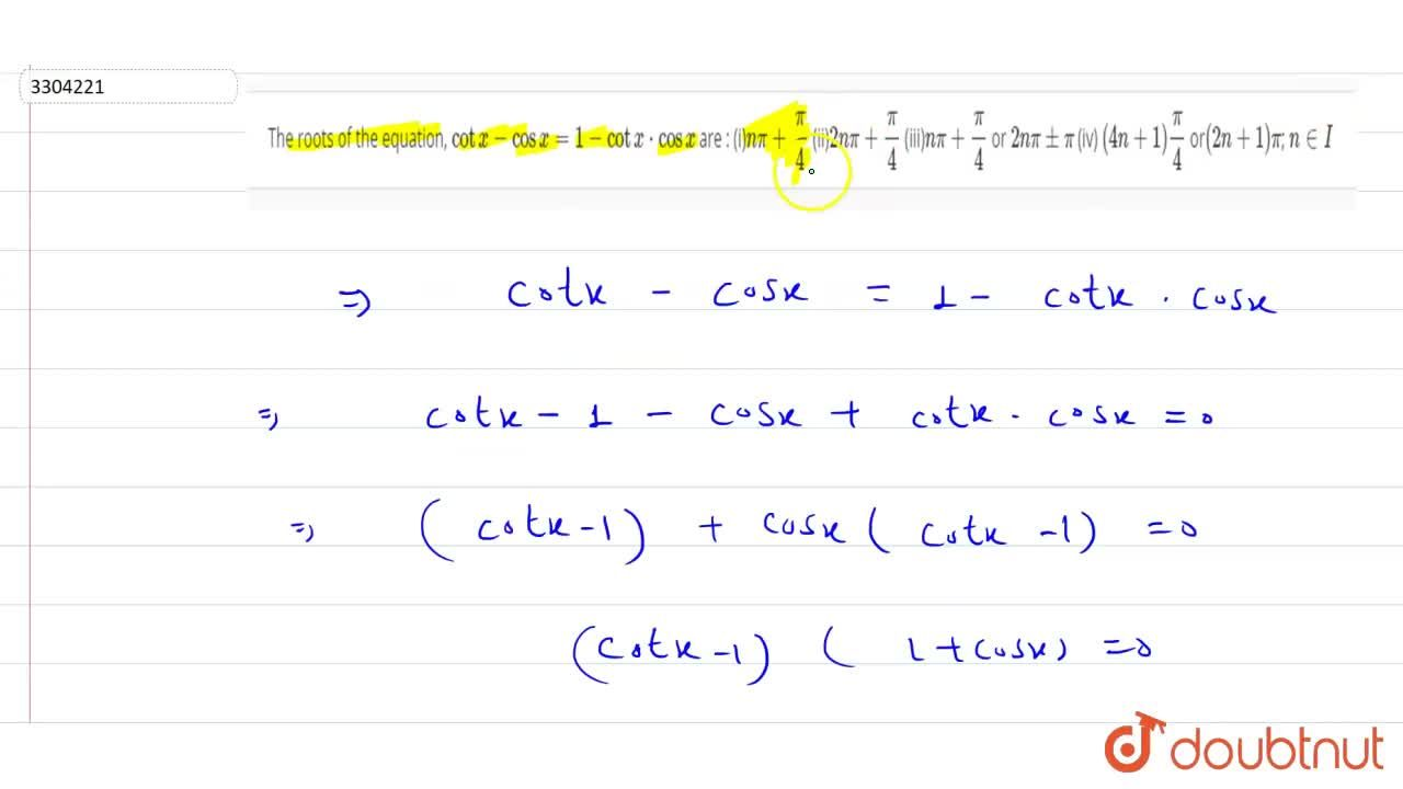 Solution for  The roots of the equation, cotx- cos x=1- cotx*c