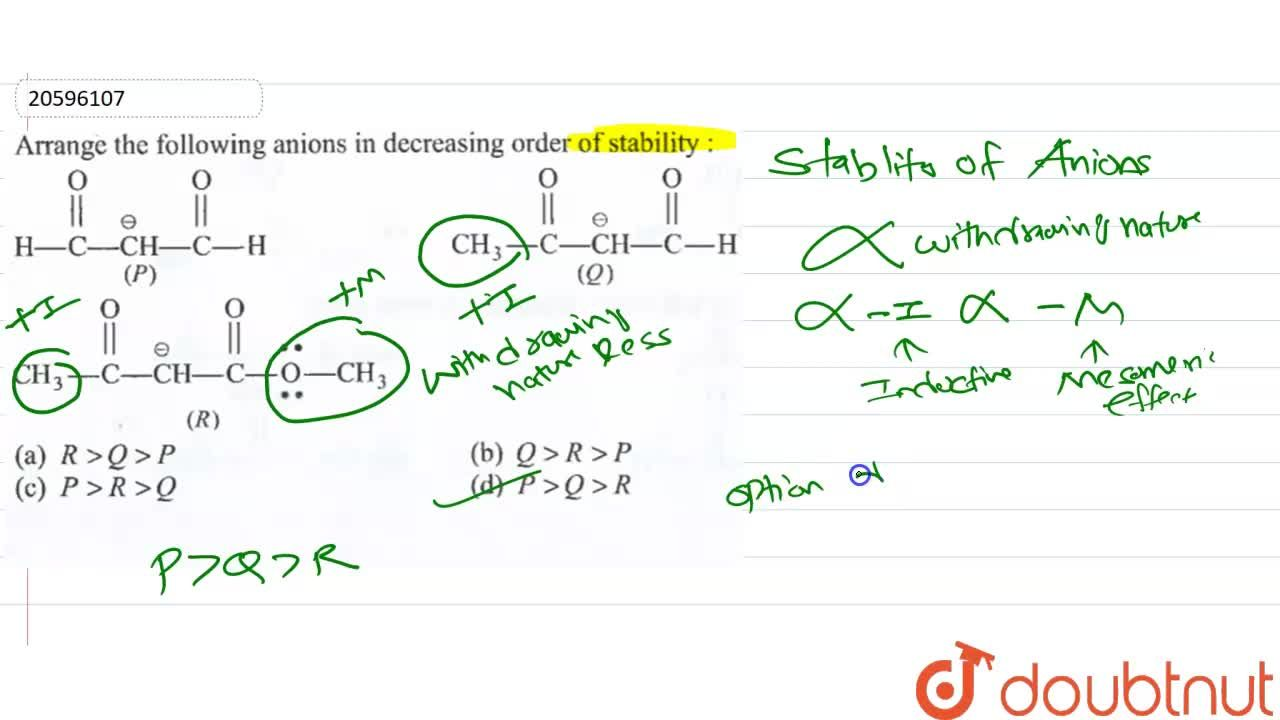 Solution for Arrange the following anions in decreasing order o