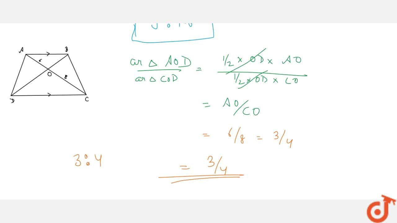 A B C D is a   trapezium in which A B  C D . The   diagonals A C and B D intersect   at O . Prove   that (i)  A O B   C O D (ii) If O A=6c m , O C=8c m , Find: (A r e a\ ( A O B)),(A r e a\ ( C O D)) (b) (A r e a\ ( A O D)),(A r e a\ ( C O D))