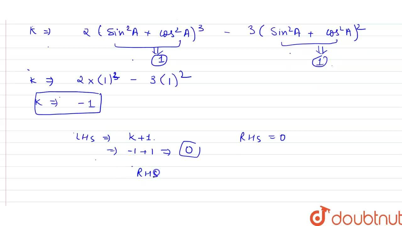 Solution for Prove that  2( sin^6 A +cos^6A)- 3 (sin^4A+ cos^
