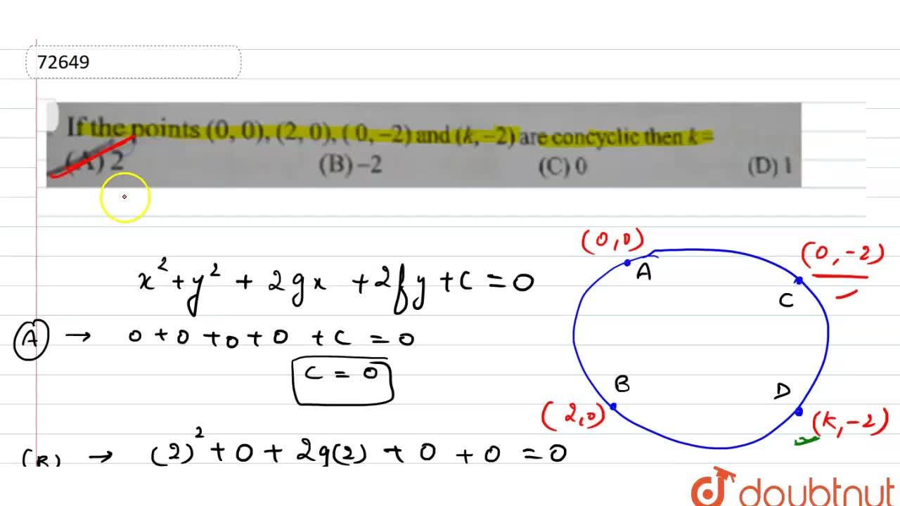 If the points (0,0), (2,0), ( 0, -2) and (k,-2) are concyclic then k is