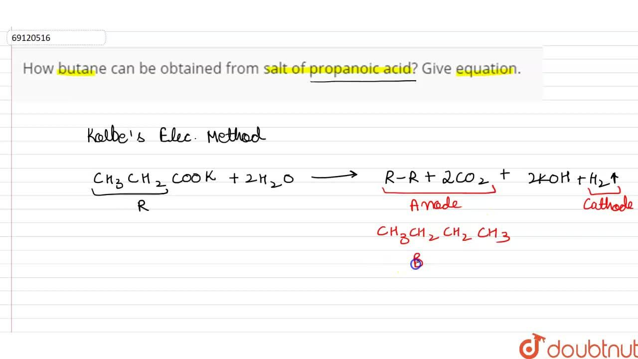 Solution for How butane can be obtained from salt of propanoic