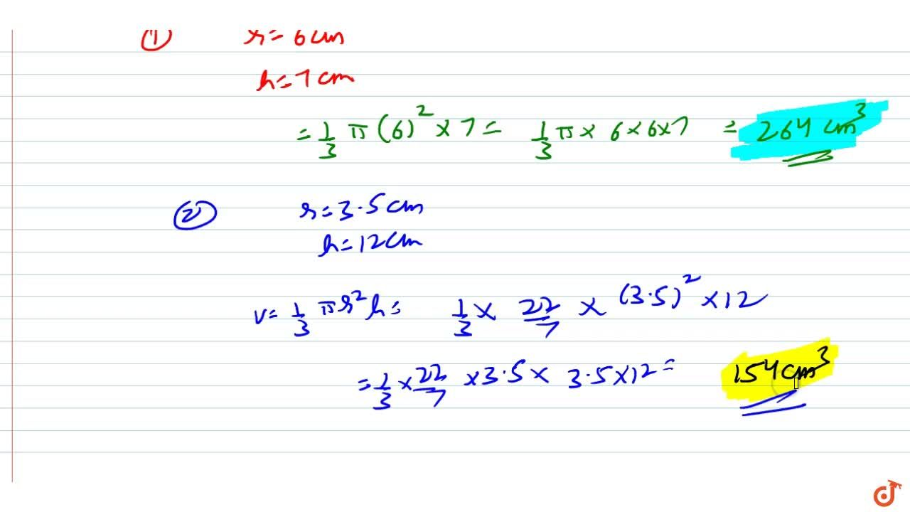 Solution for Find the volume of the right circular cone with(i)
