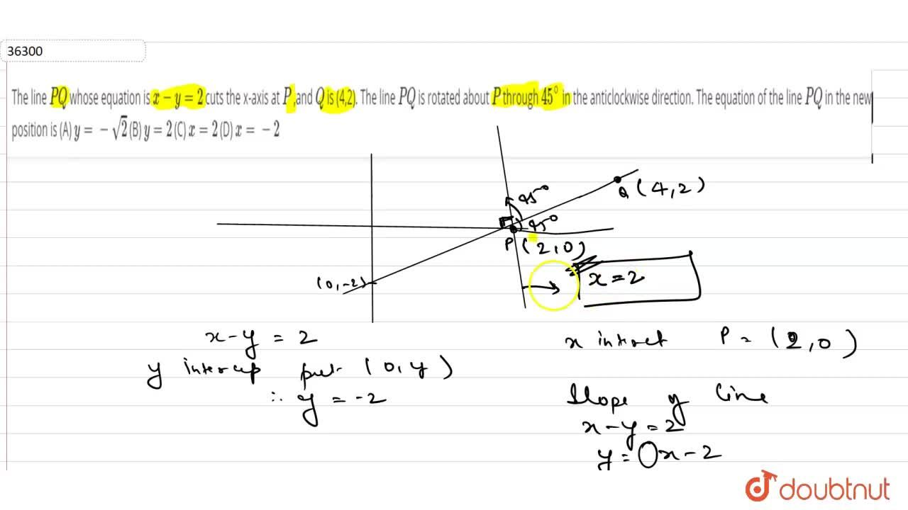 Solution for  The line P Q whose equation is x-y=2 cuts the