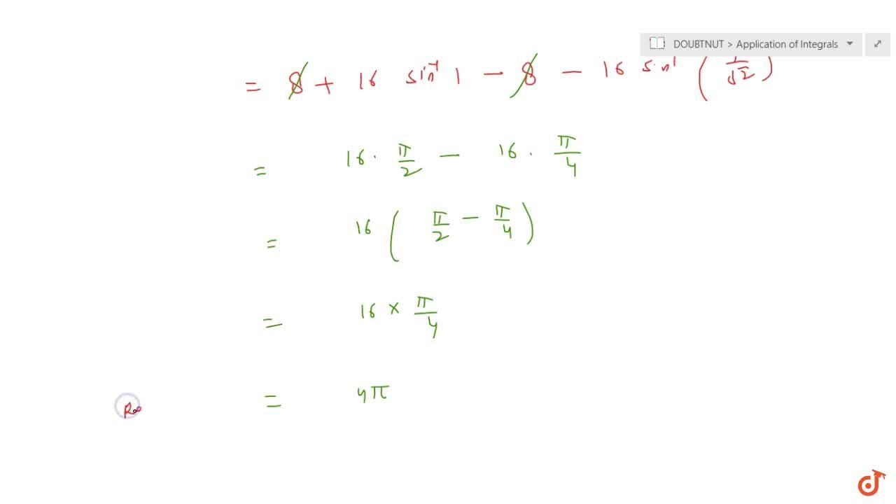 Find  the area of the region in the first quadrant enclosed by the x-axis, the line  y = x, and  the circle x^2+y^2=32.