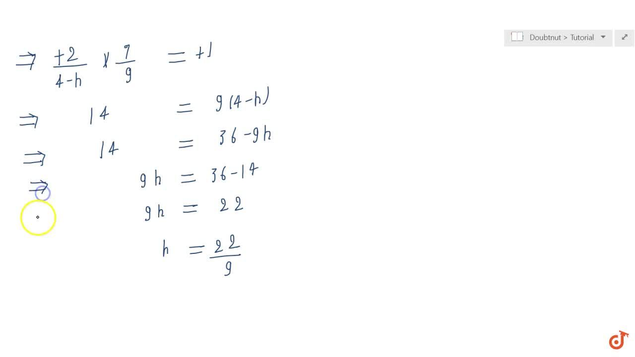The line through the points (h, 3) and (4, 1) intersects the line 7x-9y-19=0at right angle. Find  the value of h.