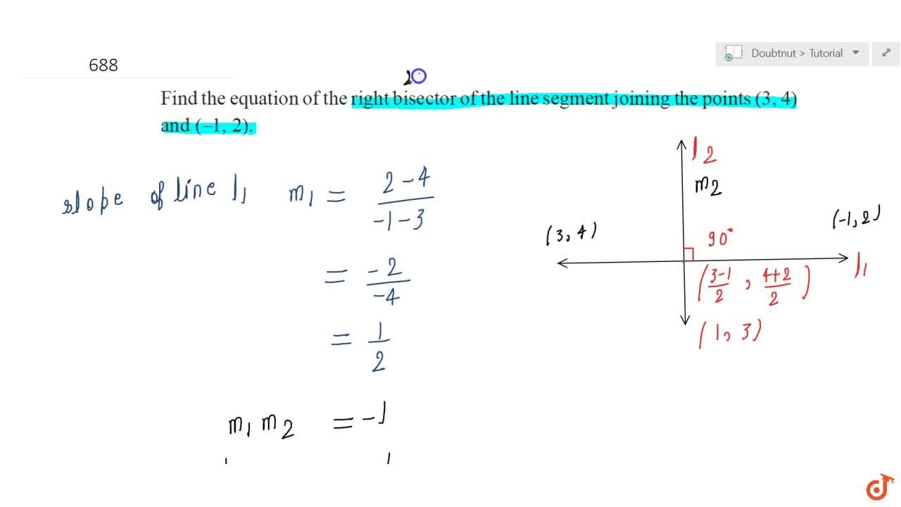 Solution for Find the equation of the right bisector of the lin