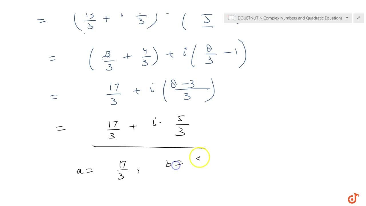Solution for  Express of the complex number in the form a+ib.