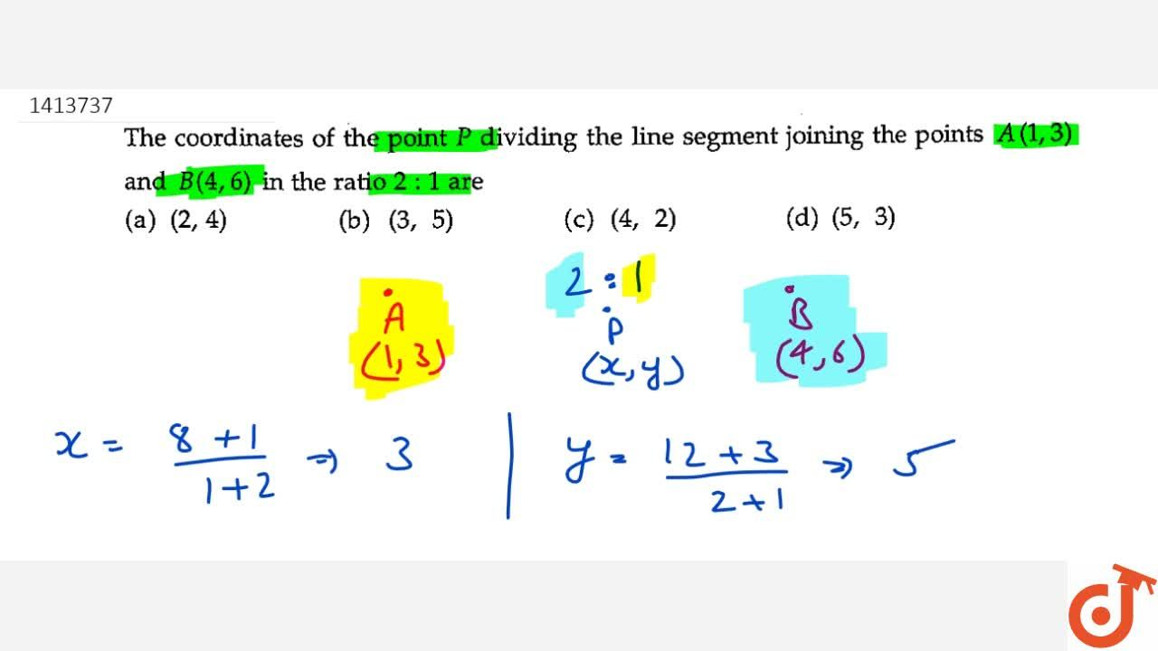 Solution for The   coordinates of the point P dividing   th