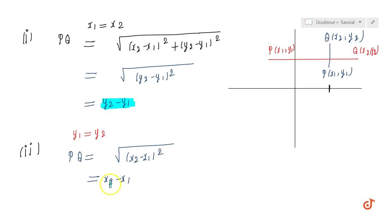 Find the distance between P(x_1,y_1)and Q(x_2,y_2)when: (i) P Qis parallel to the yaxis, (ii)  PQ is parallel to the xaxis.
