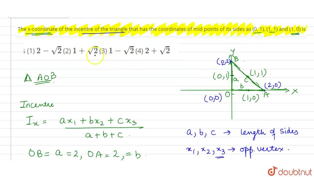 Solution for The x-coordinate of the incentre of the triangle
