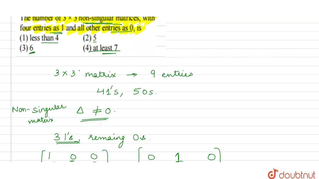 Solution for The number of 3 ´ 3 non-singular matrices, with fo
