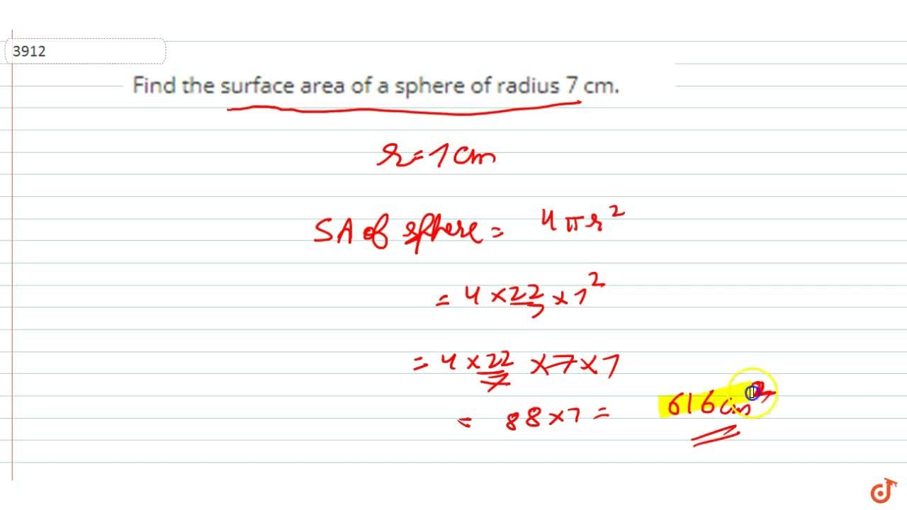 Find  the surface area of a sphere of radius 7 cm.