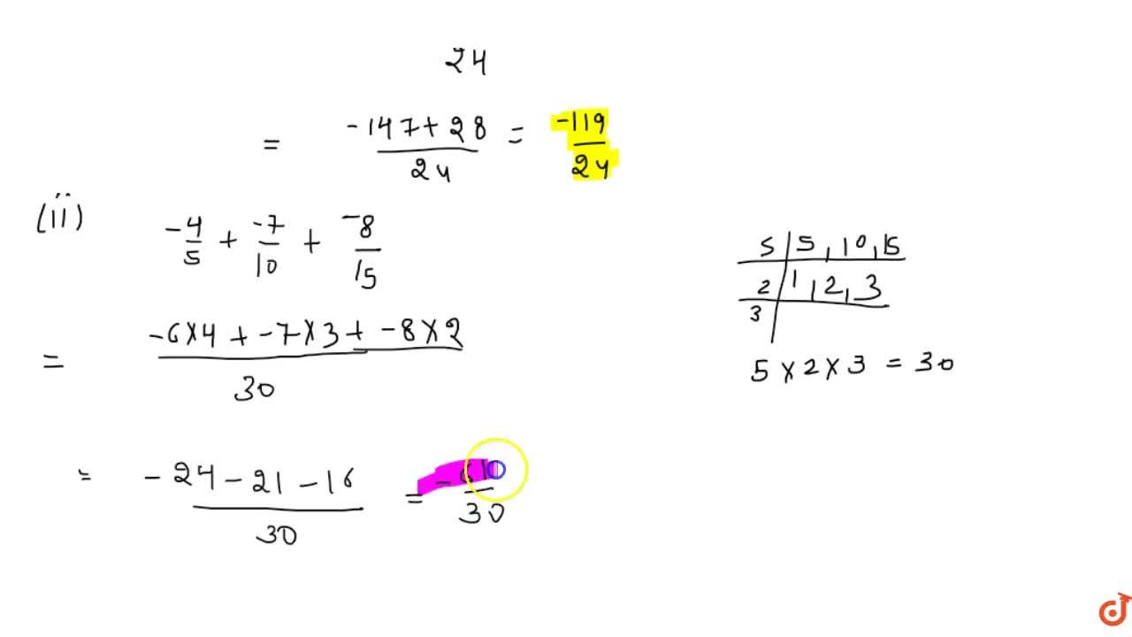 Simplify each of the following and write as a   rational number of the form p,q :\   (-11),2+7,6+(-5),8    (ii) (-4),5+(-7),(10)+(-8),(15)