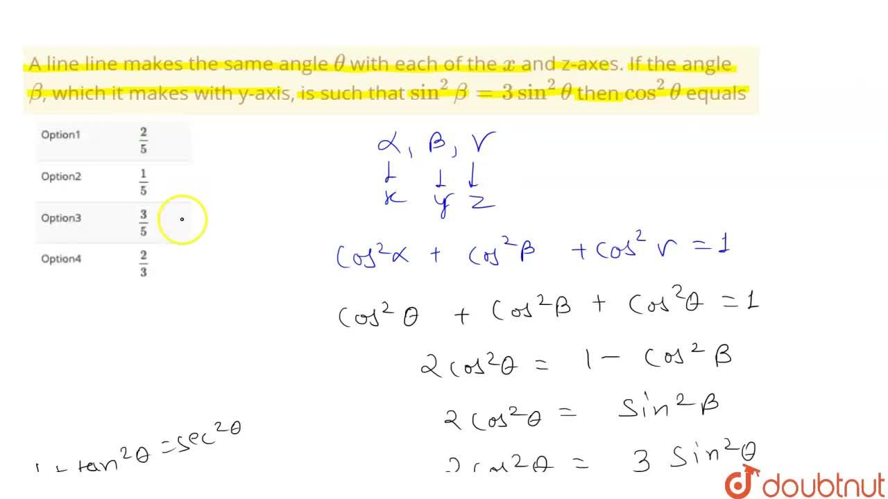 Solution for A line line makes the same angle theta with each