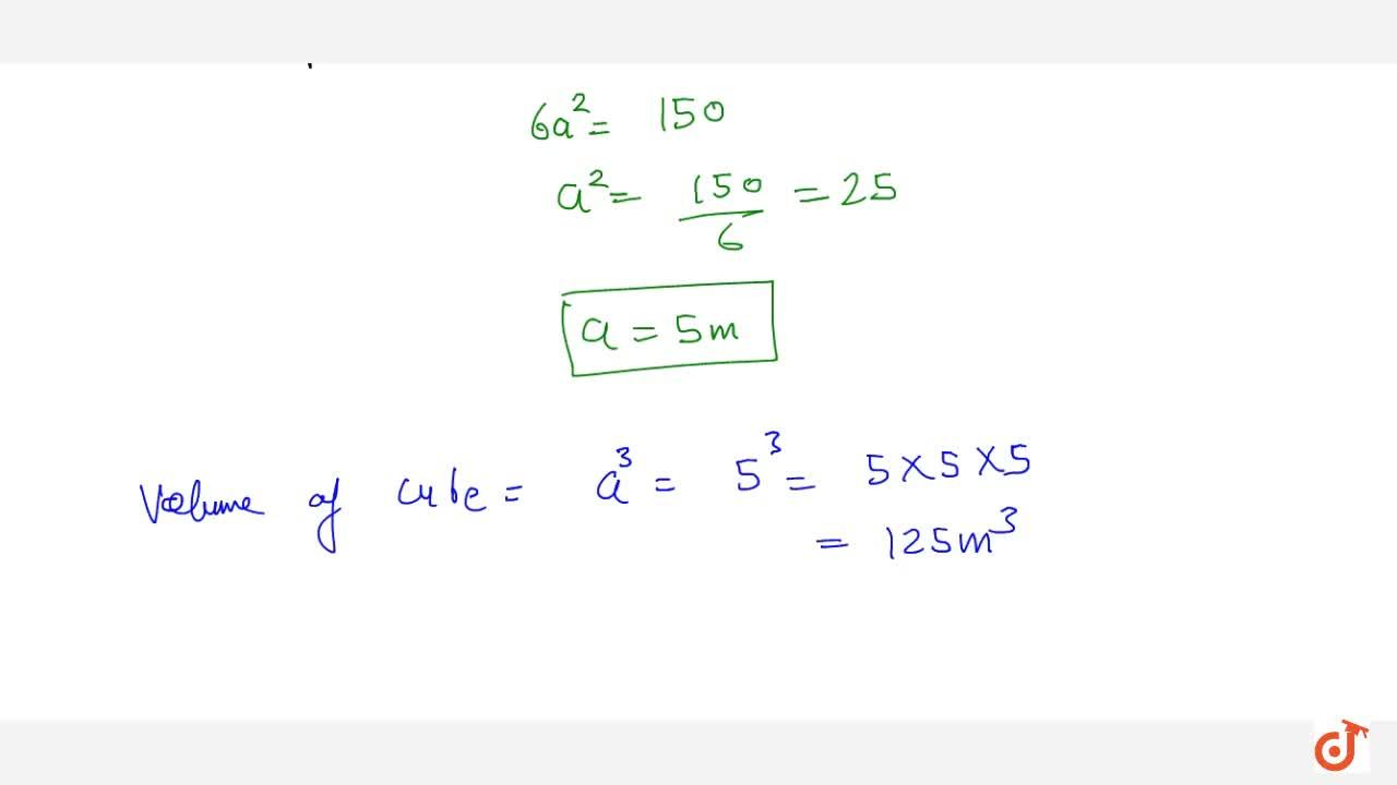 Find the volume of a cube whose surface area is