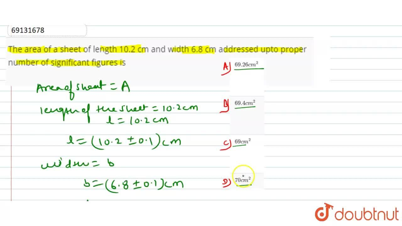 Solution for The area of a sheet of length 10.2 cm and width 68