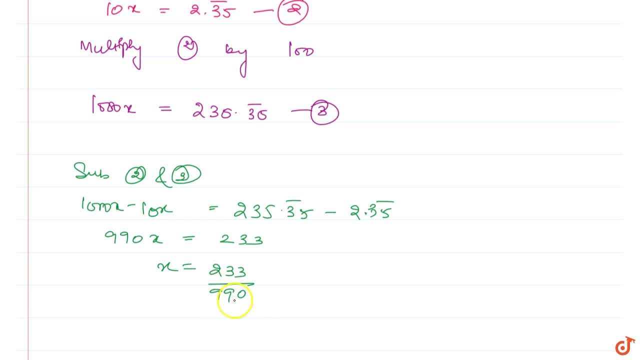 Show that 0. 2353535. . .=0. 2 bar 35can be  expressed in the form p,q, where p and q are integers and q!=0.