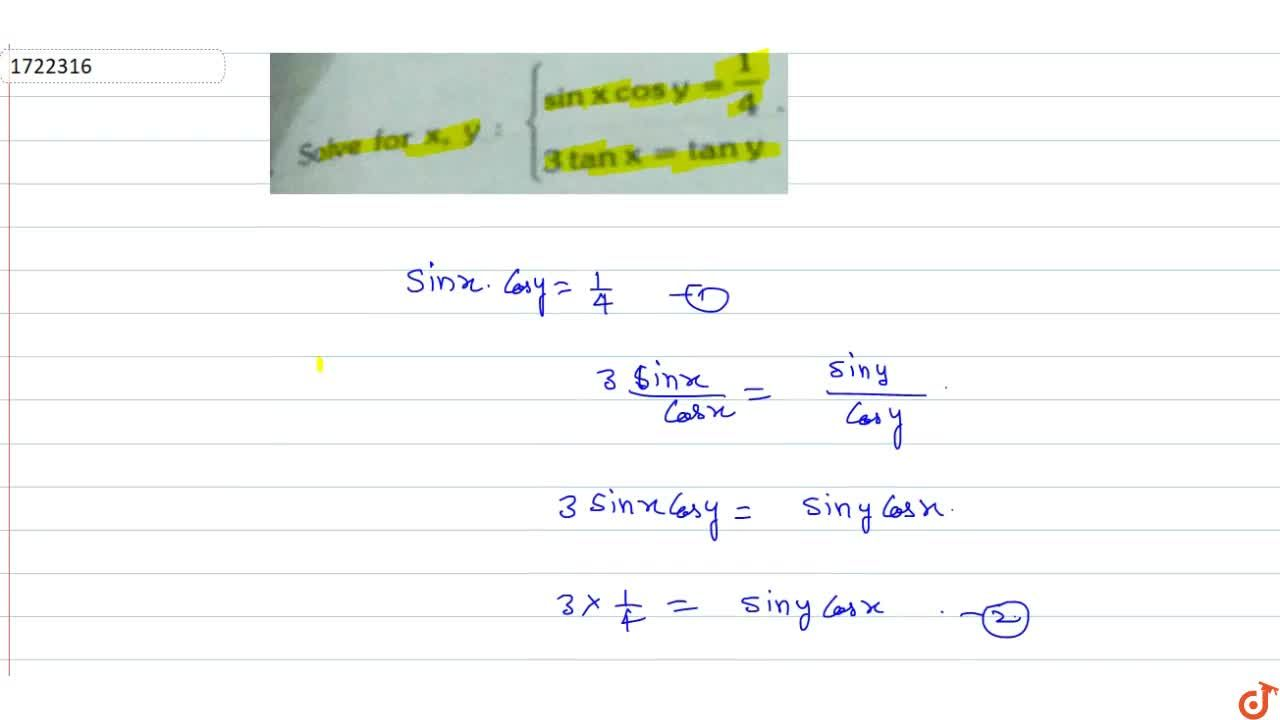 Solution for Solve for x,y:{sinxcosy=1,4 , 3tanx=tany