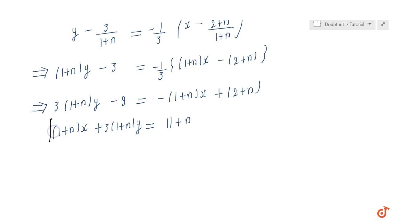 A line  perpendicular to the line segment joining the points (1, 0) and (2, 3)  divides it in the ratio 1 : n. Find the equation of the line.