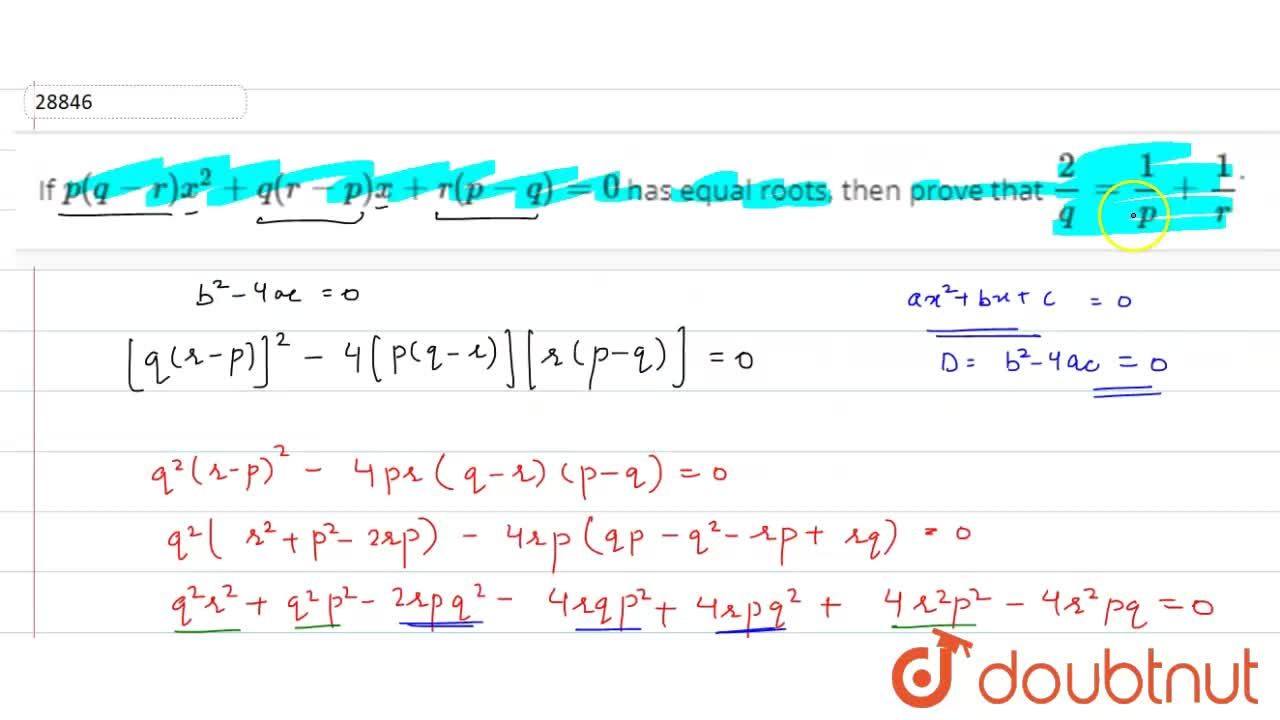 Solution for If p(q-r)x^2+q(r-p)x+r(p-q)=0 has equal roots, t
