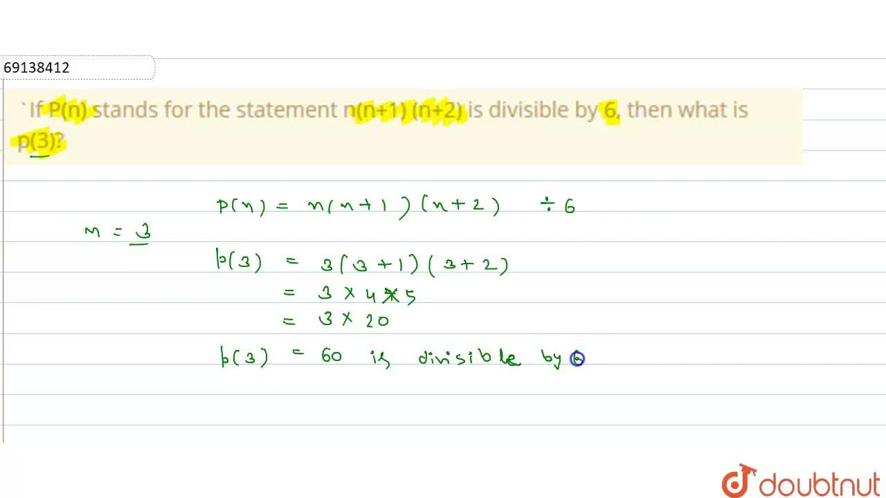 Solution for If P(n) stands for the statement  n(n+1) (n+2) is