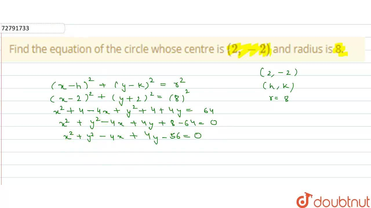 Solution for Find the equation of the circle whose centre is (