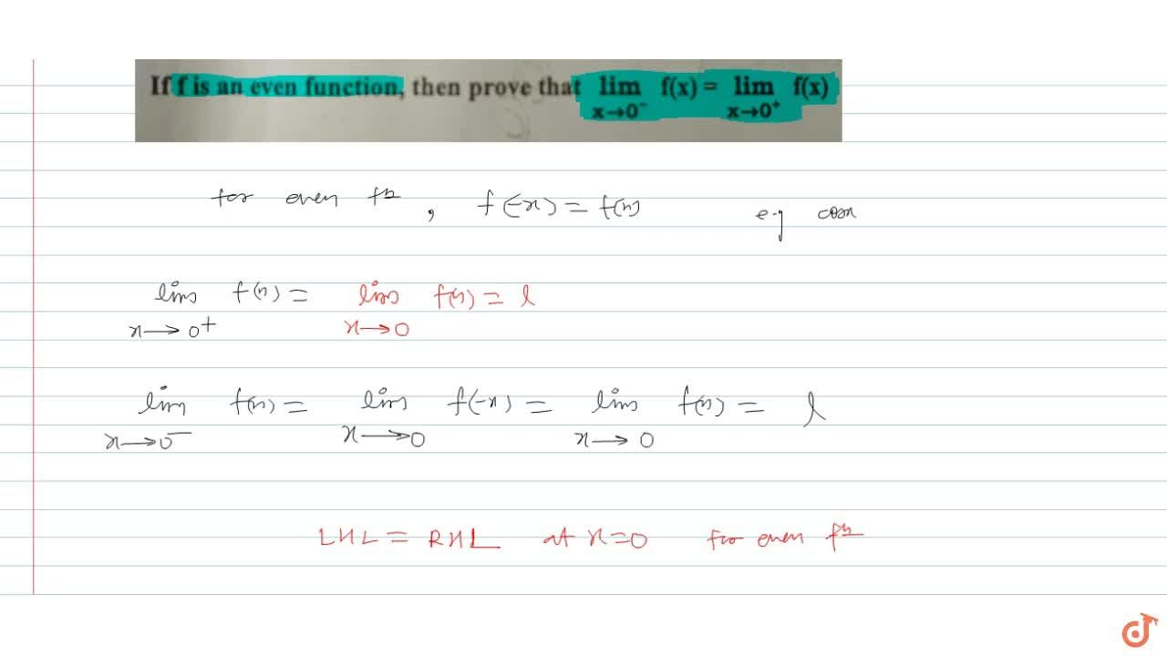Solution for If f is an even function, then prove that lim_(