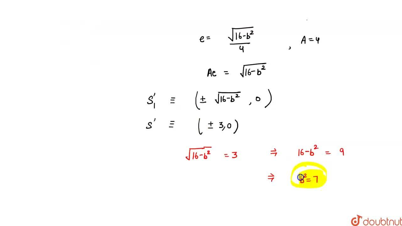 Solution for If the foci of the ellipse (x^2),(16)+(y^2),(b^2)