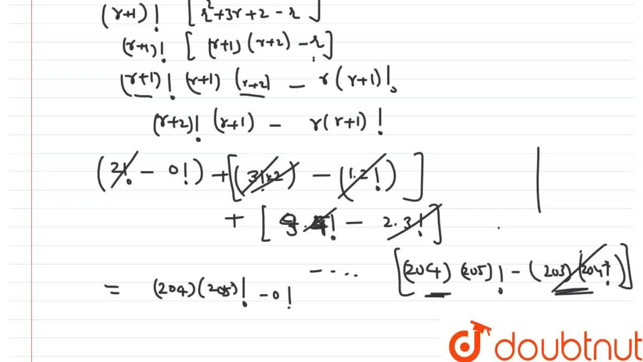 Solution for If sum_(r=0)^(203)((r^(2)+2)(r+1)!+2r(r+1)!)=a!-2