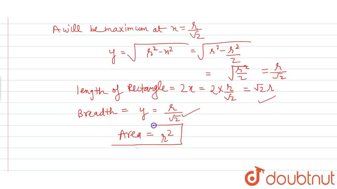 Solution for A rectangle is inscribed in a semi-circle of radiu