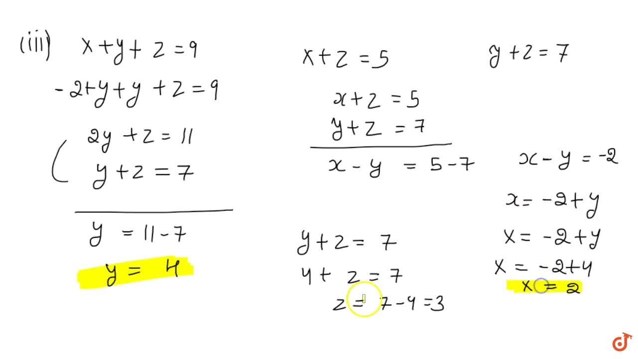 Solution for Find the values of x, y and z from the following