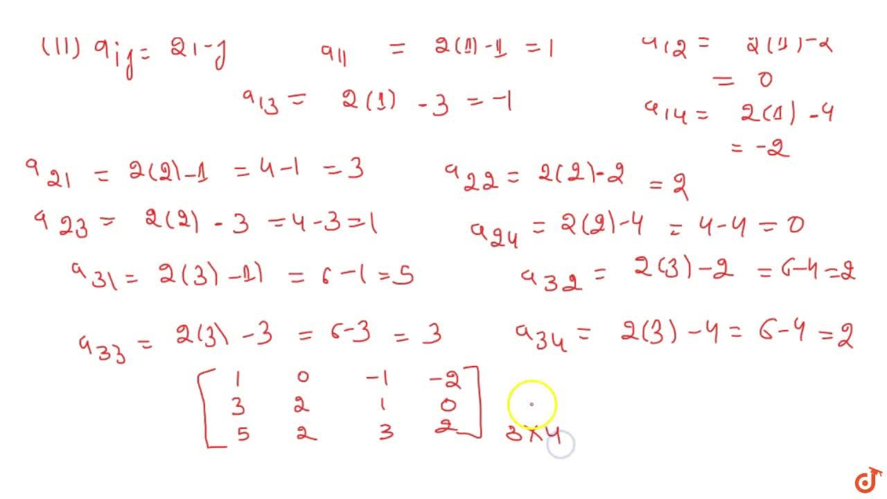 Solution for Construct a 3 xx 4matrix, whose  elements are gi