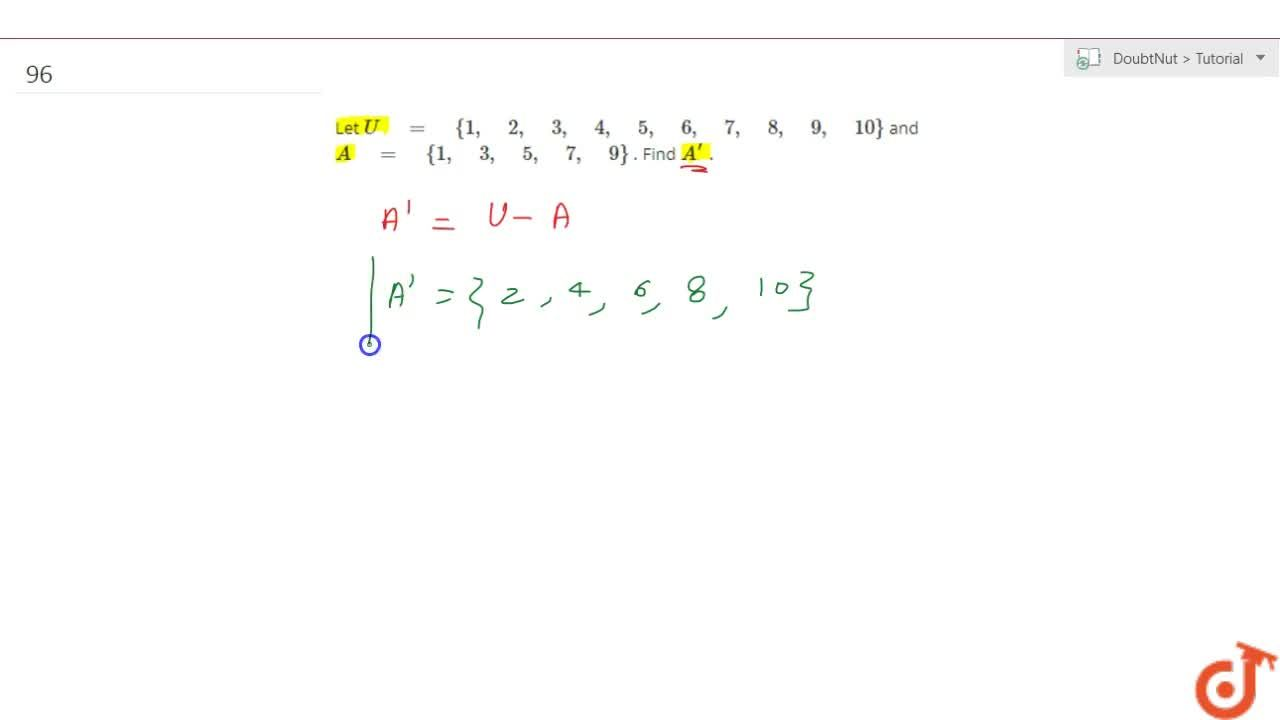 Let U = {1, 2, 3, 4, 5, 6, 7, 8, 9, 10}and A = {1, 3, 5, 7, 9}. Find A^(prime).