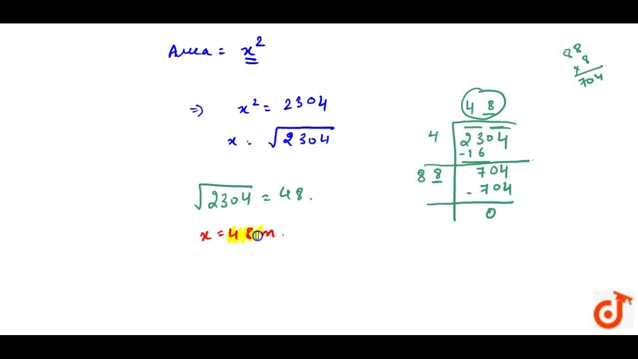 Solution for Area of a square plot is 2304m^2. Find the side