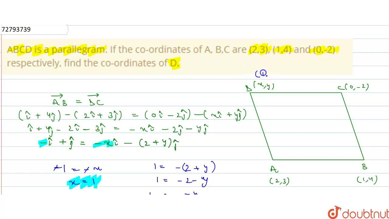 Solution for ABCD is a parallegram. If the co-ordinates of A, B