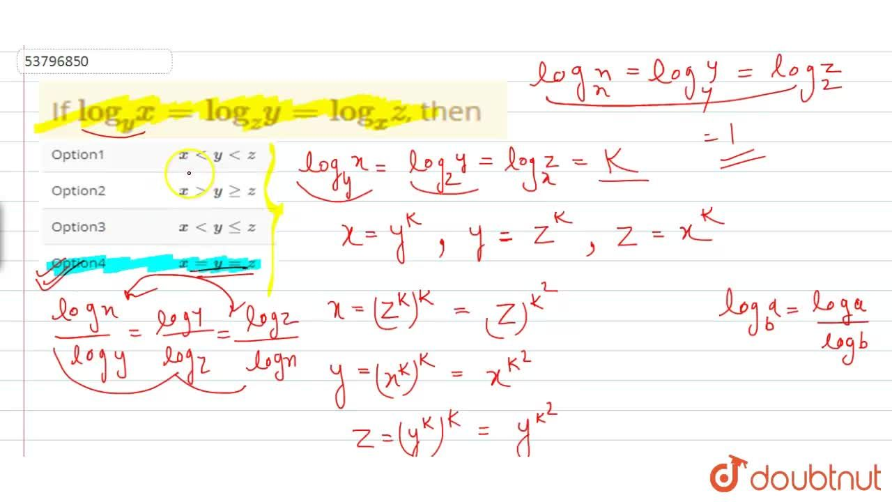 """Solution for If """"log""""_(y) x = """"log""""_(z)y = """"log""""_(x)z, then"""