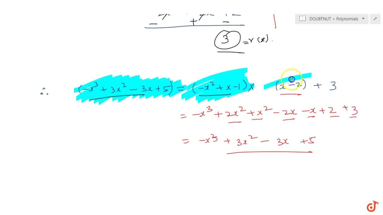 Solution for Divide 3x^2+x^3-3x+5by x-1-x^2, and verify the