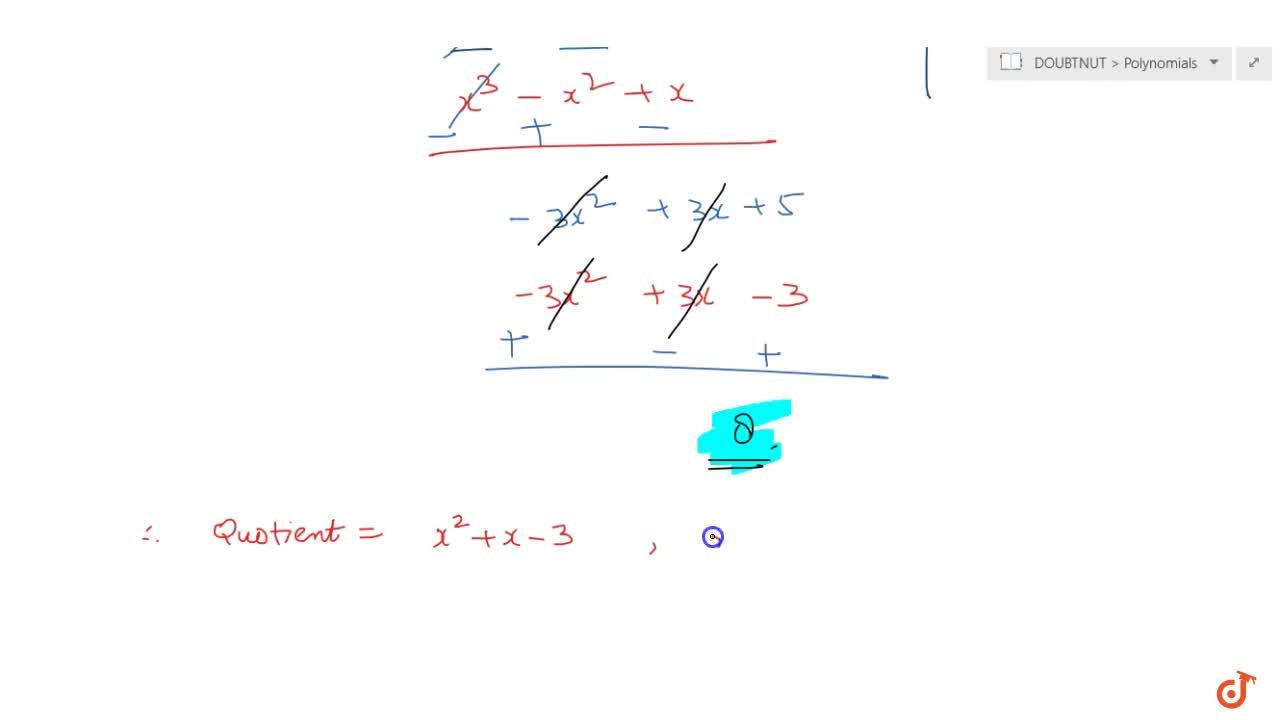 Divide the polynomial p(x) by the  polynomial g(x) and find the quotient and remainder in each of the following  :p(x)=x^4-3x^2+4x+5,g(x)=x^2+1-x