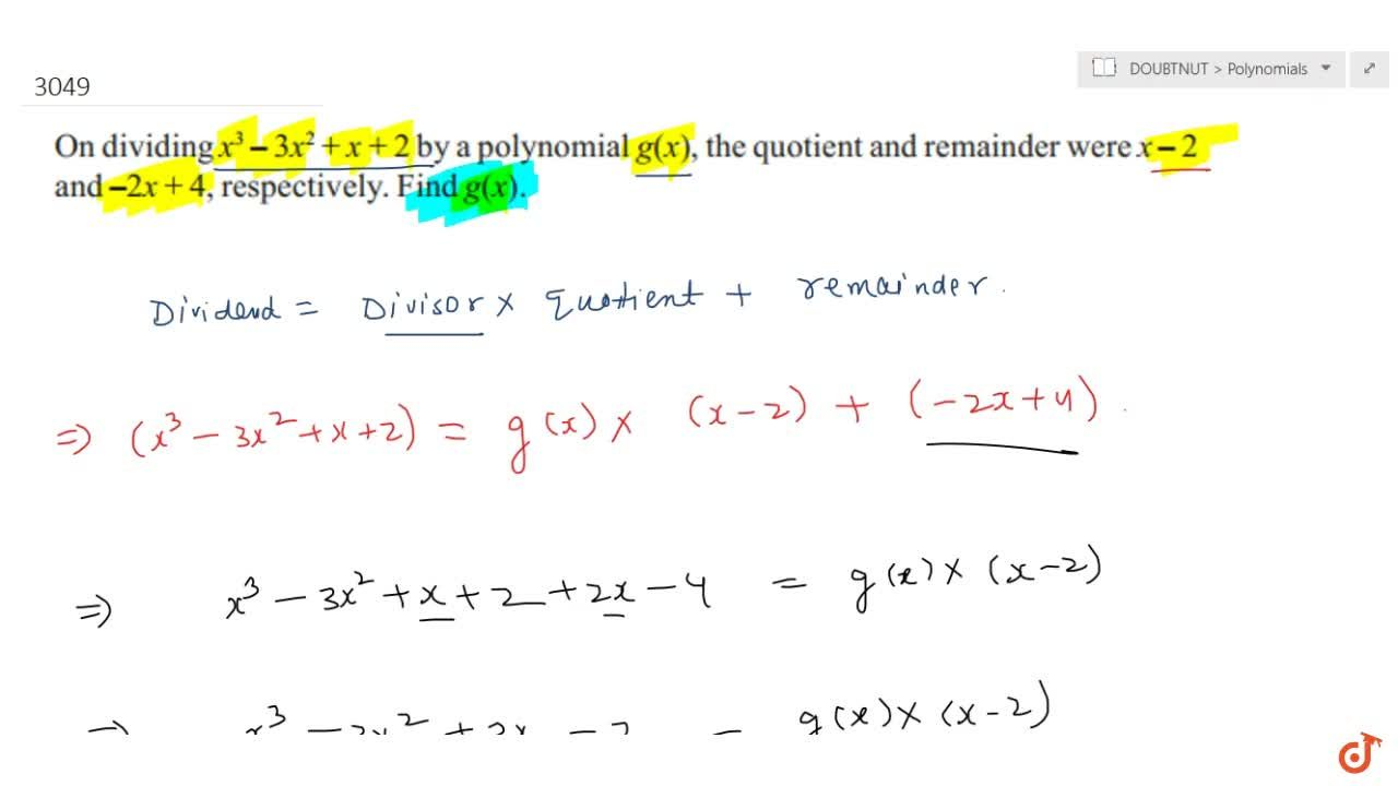 Solution for   On dividing x^3-3x^2+x+2by a polynomial the qu