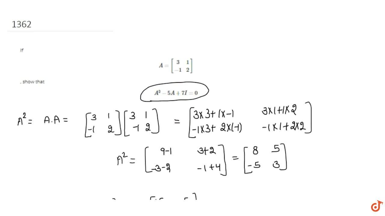 Solution for If A=[[3, 1],[-1, 2]], show that A^2-5A+7I=0