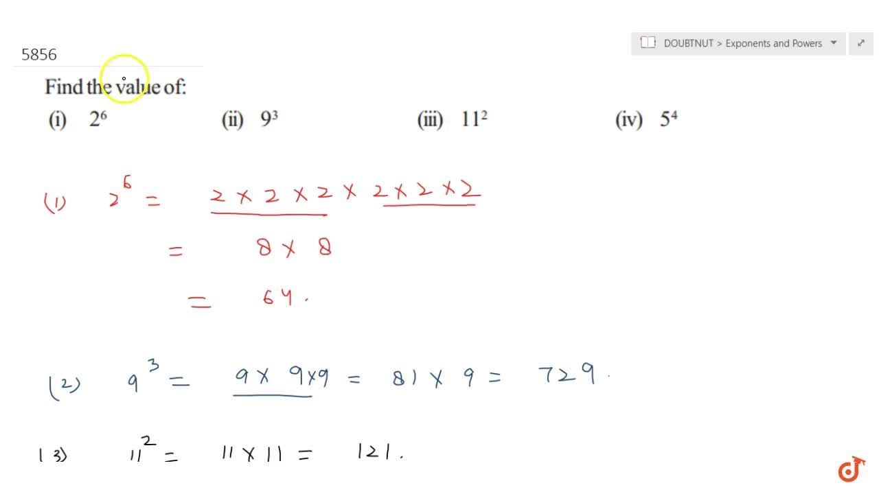 Solution for Find the value of : (i)  2^6  (ii)  9^3  (iii)
