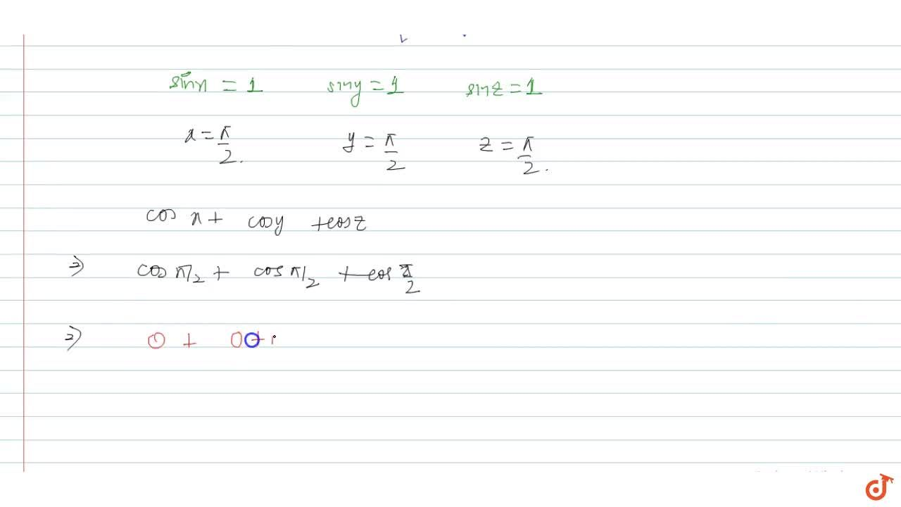 Solution for If sinx+siny+sinz=3. Find the value of cos x+co