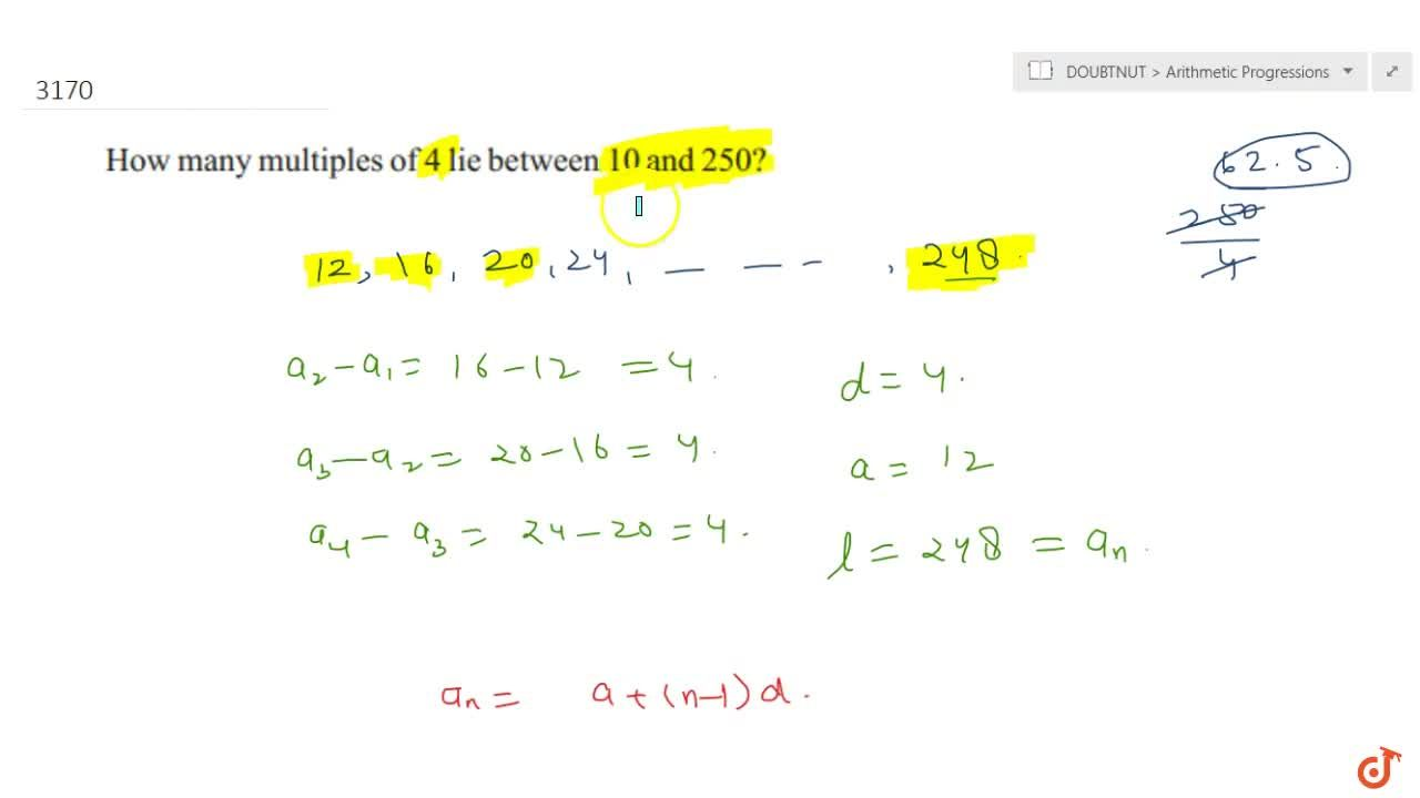 Solution for How many multiples of 4 lie between 10 and 250?