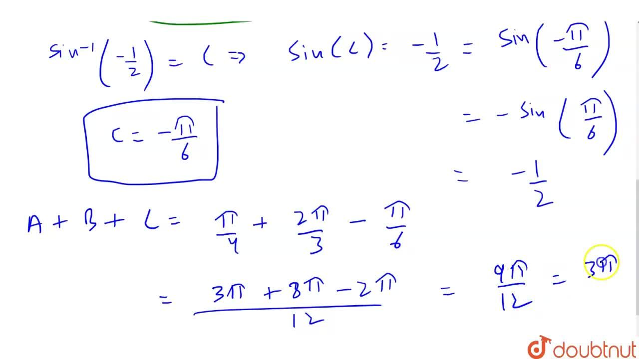 """Solution for """"tan""""^(-1)(1)+""""cos""""^(-1)(-1,2)+""""sin""""^(-1)(-1,2)क"""